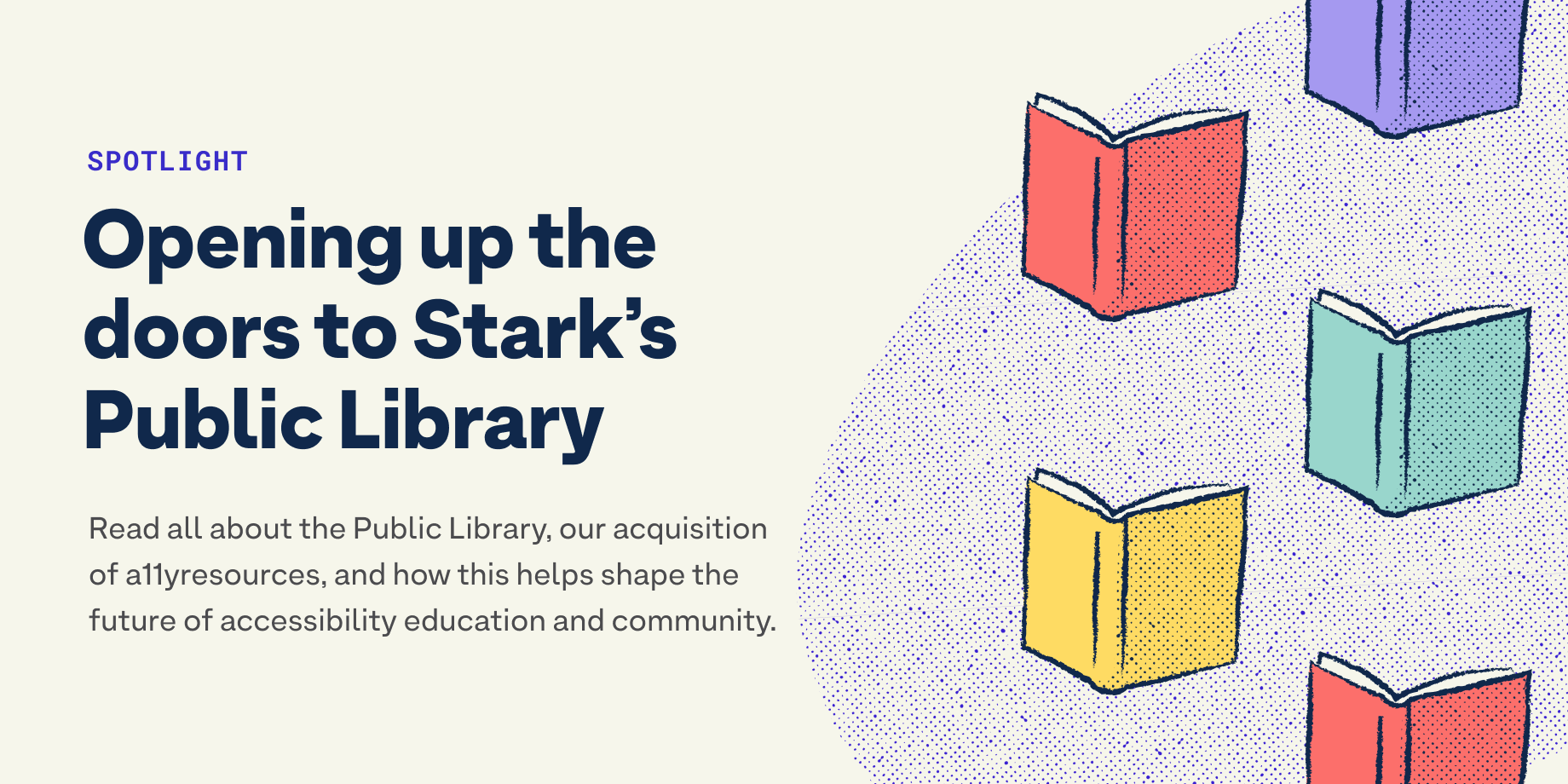Read about our Public Library launch and how we're setting out to help shape the future of accessibility education and community